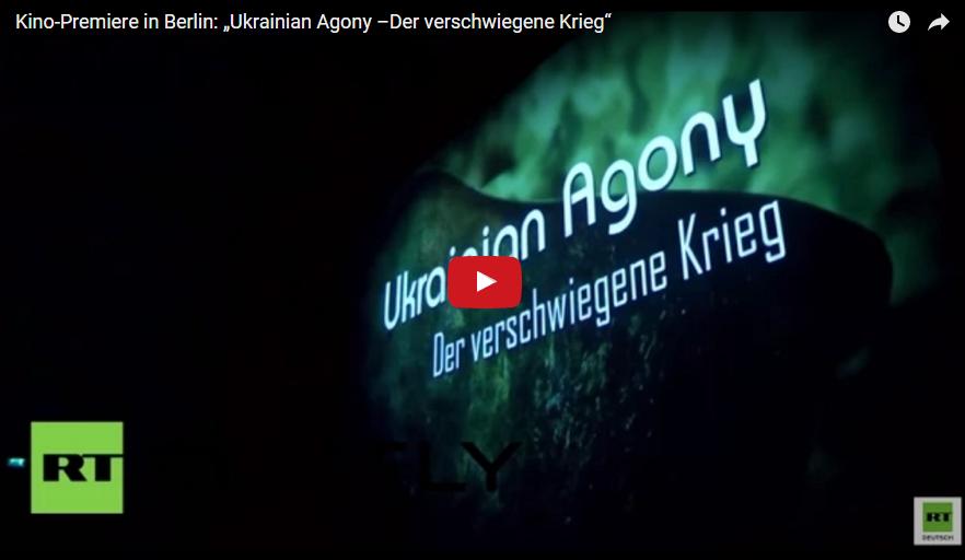 """2016-03-11 14-05-26 Reportage RT  Kino-Premiere in Berlin  """"Ukrainian Agony –Der verschwiegene Krieg"""" – Keep a close eye on"""